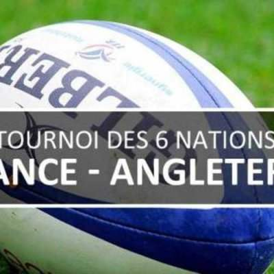 PROJECTION : Tournoi des 6 Nations | FRANCE - ANGLETERRE - Samedi 10 mars 2018 17:30-20:00